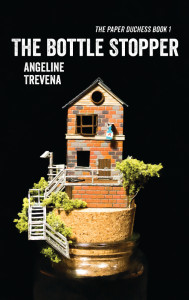 The Bottle Stopper by Angeline Trevena